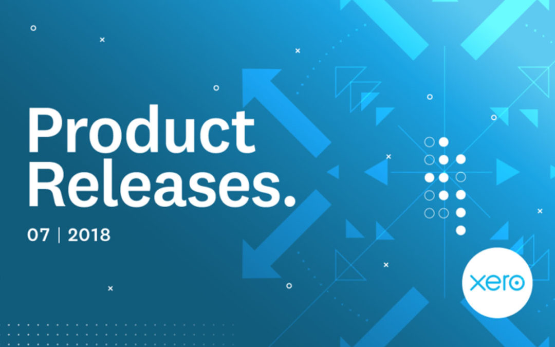 Xero Feature Roundup: July 2018 Releases